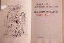 Legenda o svatém Václavu psaná králem českým a císařem římským Karlem IV. vydaná s ilustracemi Cyrila Boudy v roce 1971 nakladatelstvím Lyra